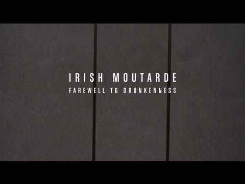 Irish Moutarde - Farewell to Drunkenness
