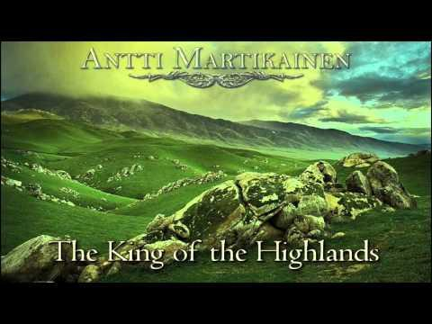 Antti Martikainen - Celtic battle music - The King of The Highlands