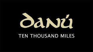 Danú - Ten Thousand Miles