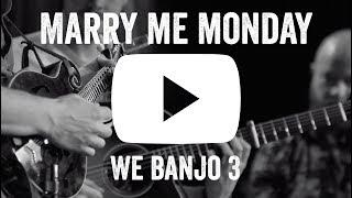 We Banjo 3 - Marry Me Monday - Roots to Rise Live