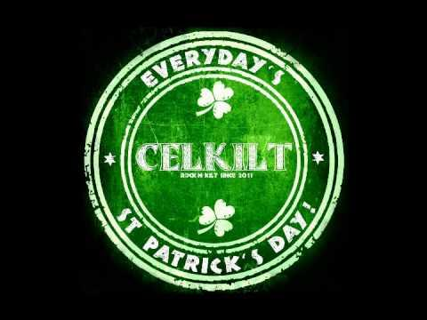Celkilt - Everyday's St Patrick's Day! / CelKilt