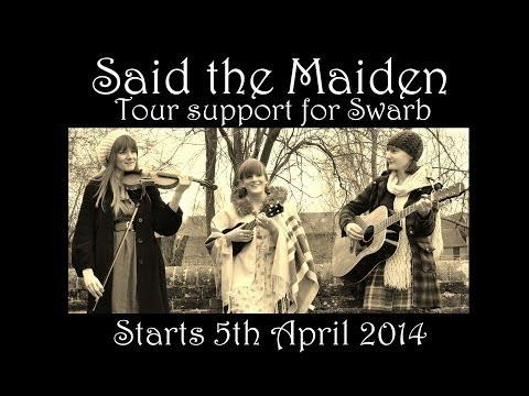 Said the Maiden - Live compilation