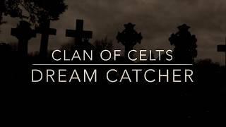 Clan of Celts - Dream Catcher  Official Video