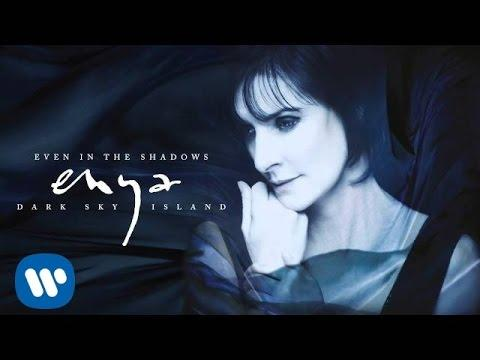 Enya - Even In The Shadows (Static Video)
