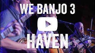 We Banjo 3 - Haven - Roots to Rise Live