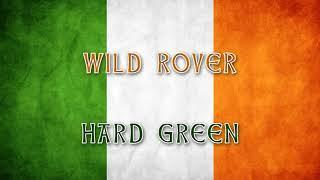 Wild Rover - Irish drinking songs - Hard Green
