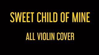 Guns N' Roses: Sweet Child Of Mine (All Violin Cover)