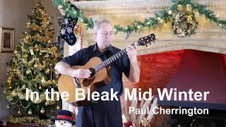 Paul Cherrington - Bleak Midwinter Traditional Xmas Carol