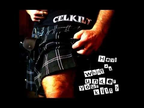 Celkilt - Celkilt / Hey what's under your Kilt?